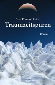 """Neu: """"Traumzeitspuren"""" von Sven Edmund Reiter"""